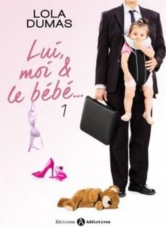Lola Dumas - Lui, moi et le bébé