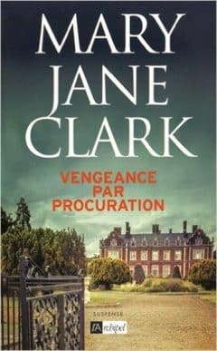 Mary Jane Clark - Vengeance par procuration