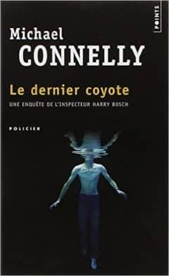Michael Connelly - Le dernier coyote