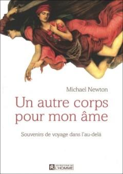 Michael Newton - Un autre corps pour mon âme
