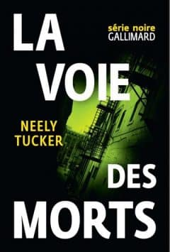 Neely Tucker - La voie des morts