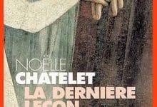 Photo de Noëlle Châtelet – La dernière leçon