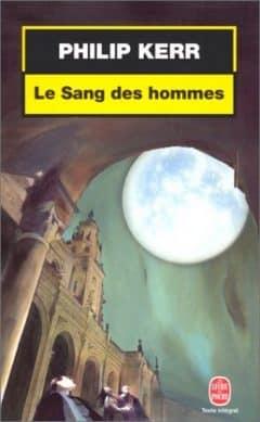 Philip Kerr - Le Sang des hommes
