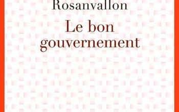 Pierre Rosanvallon - Le bon gouvernement