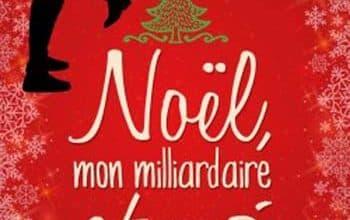 Rose M.Becker - Noel, mon milliardaire et moi