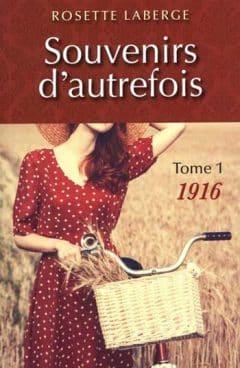 Rosette Laberge - Souvenirs d'autrefois - Tome 1: 1916