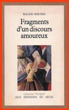 Roland Barthes - Fragments d'un discours amoureux