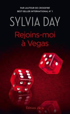 Sylvia Day - Rejoins-moi à Vegas