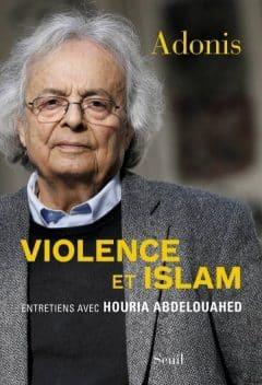 Adonis - Violence et Islam
