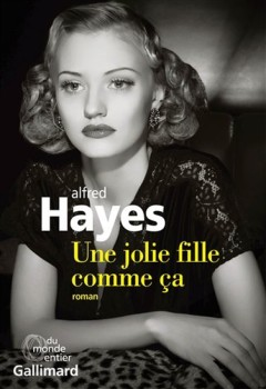 Alfred Hayes - Une jolie fille comme ça