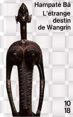 Amadou Hampaté Bâ - L'étrange destin de Wangrin