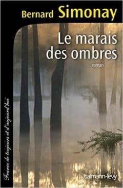 Bernard Simonay - Le Marais des ombres