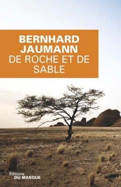 Bernhard Jaumann - De roche et de sable