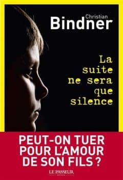 Christian Bindner - La Suite ne sera que silence