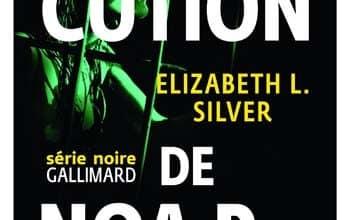 Elizabeth L. Silver - L'exécution de Noa P. Singleton