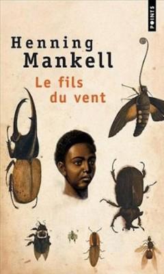 Henning Mankell - Le Fils Du Vent