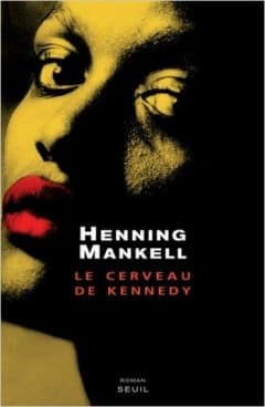 Henning Mankell - Le cerveau de kennedy