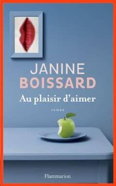 Janine Boissard - Au plaisir d'aimer