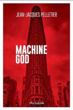 Jean-Jacques Pelletier - Machine God