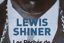 Photo de Lewis Shiner – Les péchés de nos pères