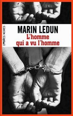 Marin Ledun - L'homme qui a vu l'homme