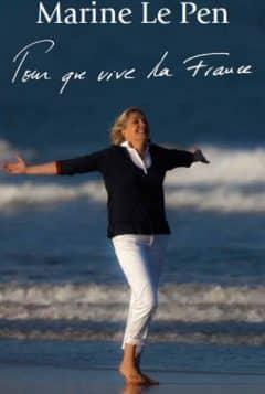 Marine Le Pen - Pour que vive la France