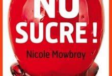 Photo de Nicole Mowbray – NO sucre !