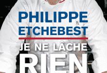 Photo de Philippe Etchebest – Je ne lâche rien