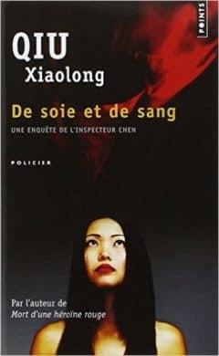 Qiu Xiaolong - De soie et de sang