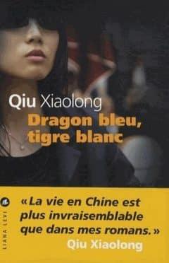 Qiu Xiaolong - Dragon bleu, tigre blanc