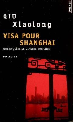 Qiu Xiaolong - Visa Pour Shanghai