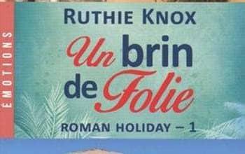 Photo of Ruthie Know – Roman Holiday, T1 : un Brin de Folie