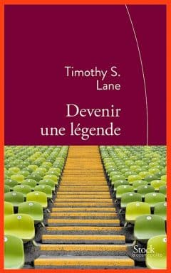 Thimothy S. Lane - Devenir une légende