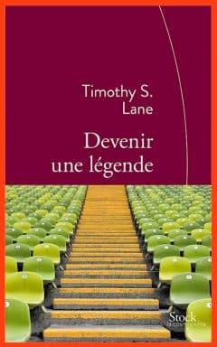 Thimothy S. Lane - Devenir une légende