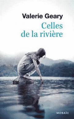 Valerie Geary - Celles de la rivière