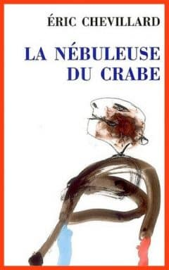 Eric Chevillard - La nébuleuse du crabe