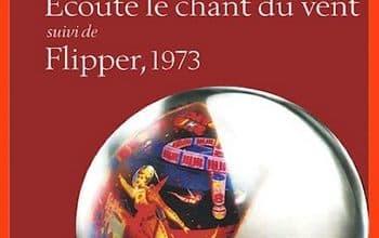 Haruki Murakami - Ecoute le chant du vent suivi de Flipper 1973