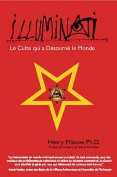 Illuminati - Le culte qui a détourné le Monde