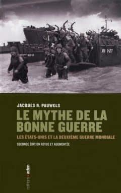 Jacques Pauwels - Le mythe de la bonne guerre