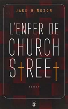 Jake Hinkson - L'enfer de Church Street