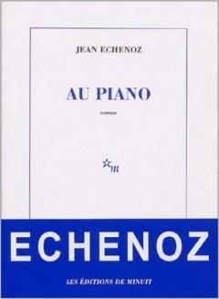 Jean Echenoz - Au Piano