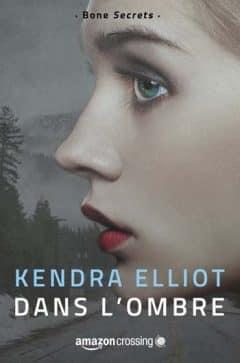 Kendra Elliot - Dans l'ombre