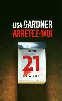 Lisa Gardner - Arretez-moi