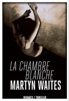 Martyn Waites - La chambre blanche