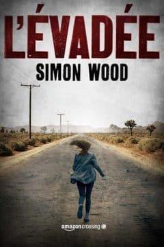 Simon Wood - L'évadée