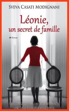 Sveva Casati Modignani - Léonie, un secret de famille