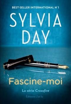 Sylvia Day – Fascine-moi (Crossfire Tome 4)
