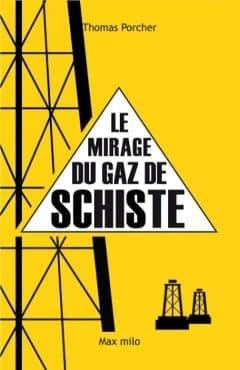 Thomas Porcher - Le Mirage du Gaz de Schiste