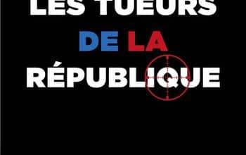 Vincent Nouzille - Les tueurs de la République