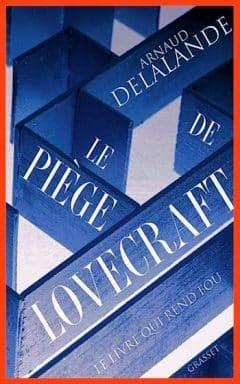 Arnaud Delalande - Le piège de Lovecraft